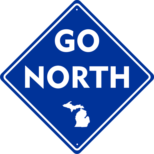 Sign - Michigan Go North-Sign-Detroit Shirt Company