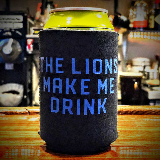 Koozie - The Lions Make Me Drink