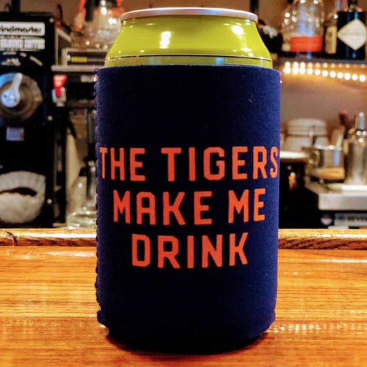 Koozie - The Tigers Make Me Drink