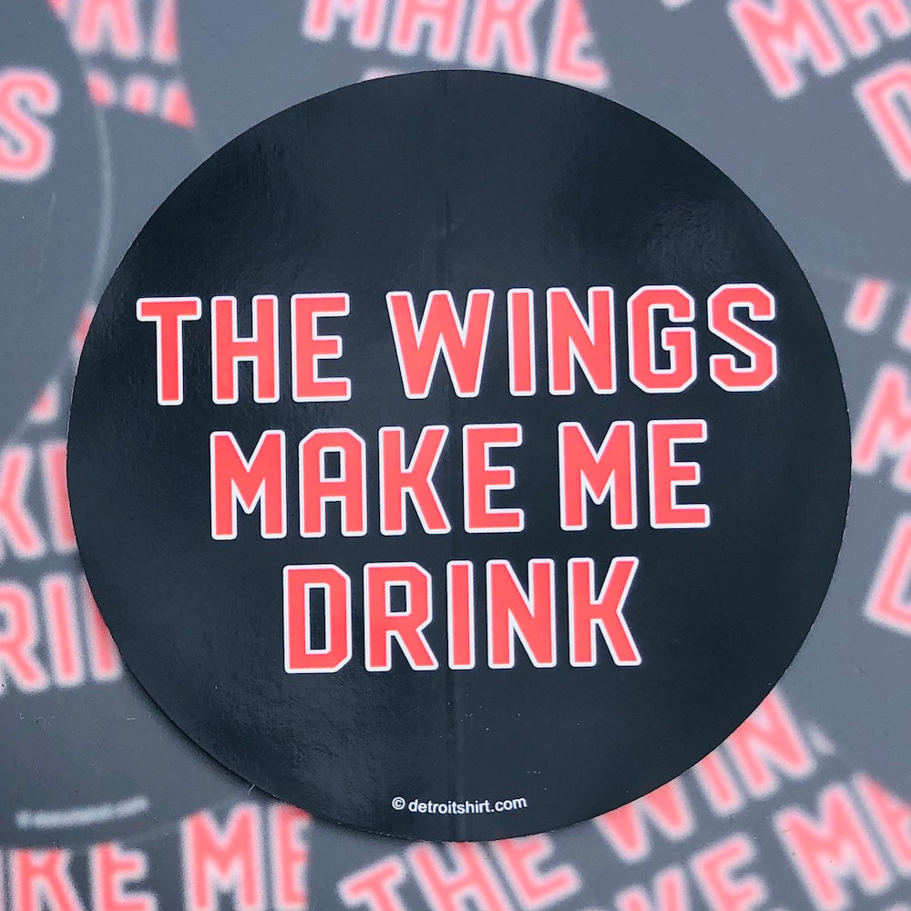 Sticker - The Wings Make Me Drink