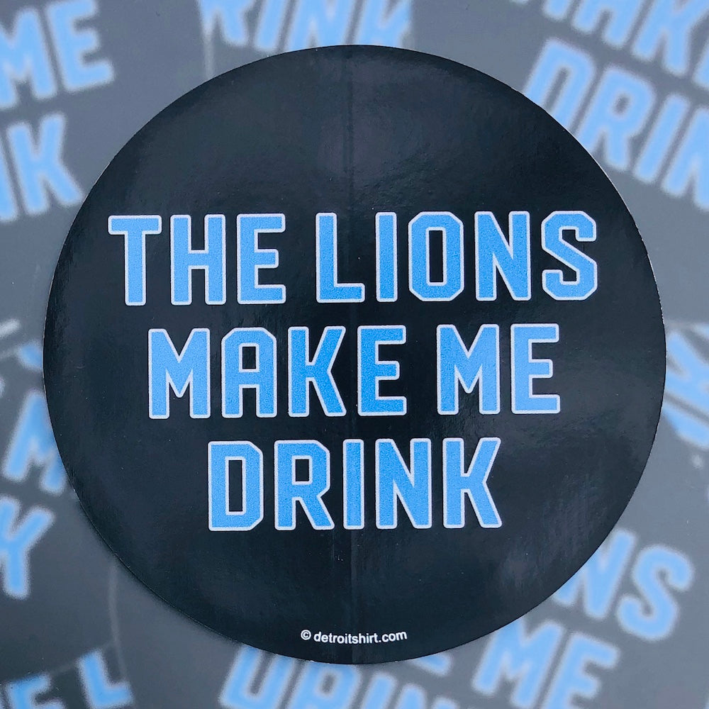 Sticker - The Lions Make Me Drink