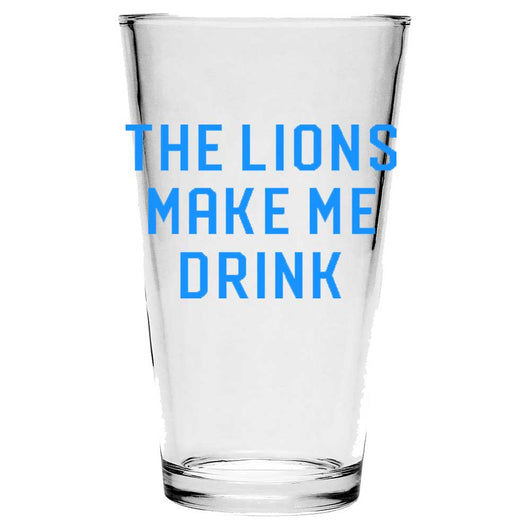 Pint Glass - The Lions Make Me Drink