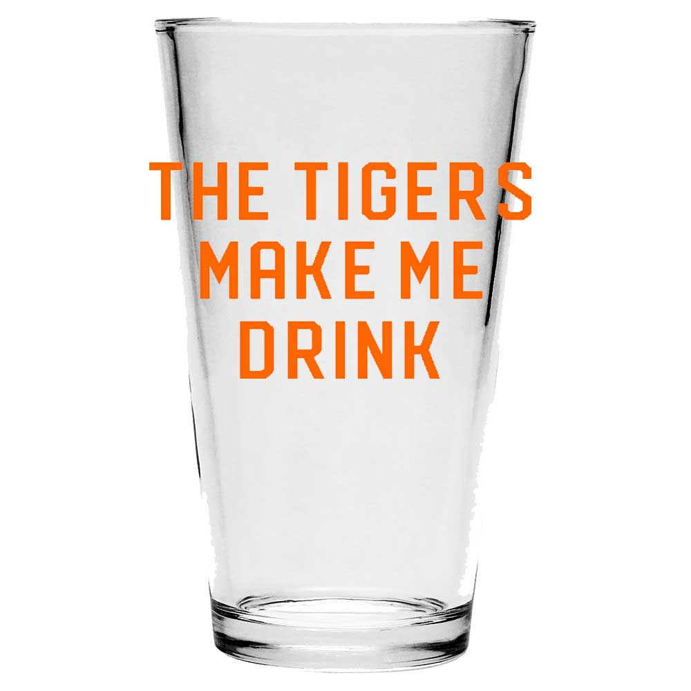 Pint Glass - The Tigers Make Me Drink