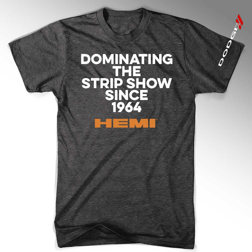 Mens Hemi T-shirt – Dominating Strip Show Since 1964 (Black) | Detroit Shirt Co.