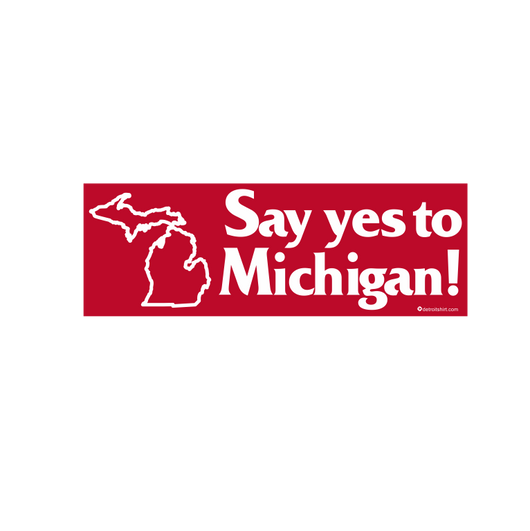 Sticker - Say Yes to Michigan!