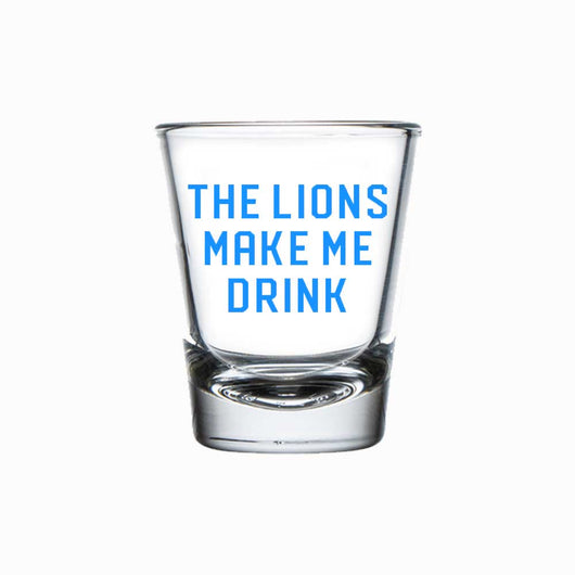 Shot Glass - The Lions Make Me Drink