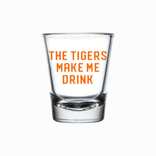 Shot Glass - The Tigers Make Me Drink
