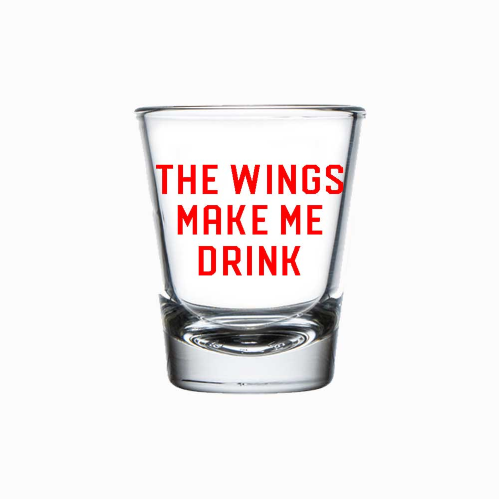 Shot Glass - The Wings Make Me Drink