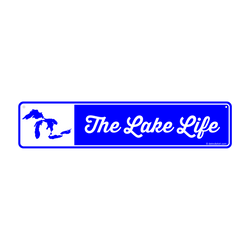 Sign - The Lake Life Street Sign