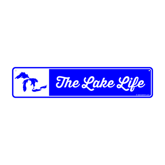 Sign - The Lake Life Street Sign-Sign-Detroit Shirt Company