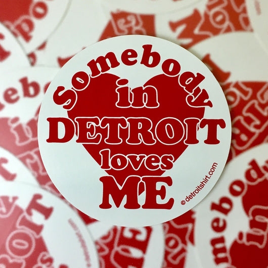 Sticker - Somebody in Detroit Loves Me-Sticker-Detroit Shirt Company
