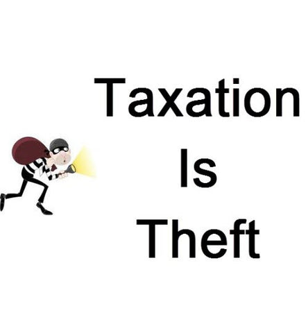Taxation is Theft Swag