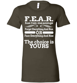 F.E.A.R. Has Two Meanings Women's Fitted T-Shirt