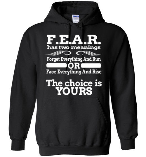 F.E.A.R. Has Two Meanings Hoodie