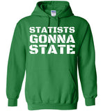 Statists Gonna State Hoodie