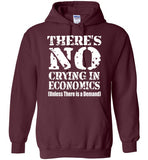There's No Crying In Economics Hoodie