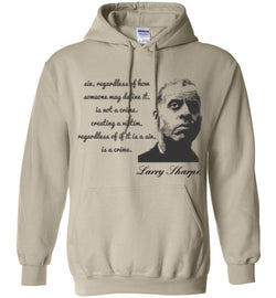 Larry Sharpe, Sin Is Not a Crime Hoodie