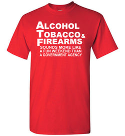 ATF: Sounds Like a Fun Weekend T-Shirt