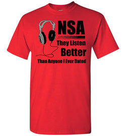NSA: They Listen Better Than Anyone I Ever Dated T-Shirt