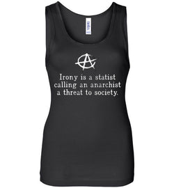 Irony Is a Statist Women's Tank Top