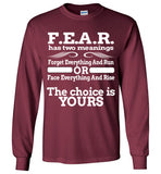F.E.A.R. Has Two Meanings Long Sleeve Shirt