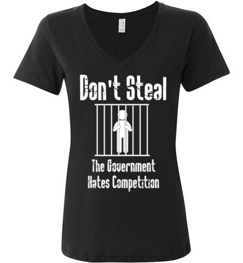 Don't Steal, The Government Hates Competition Dark Women's V-Neck T-Shirt