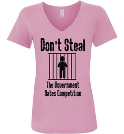 Don't Steal, The Government Hates Competition Women's V-Neck T-Shirt