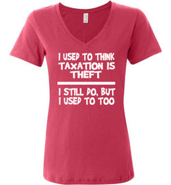 I Used To Think Taxation Is Theft Women's V-Neck T-Shirt