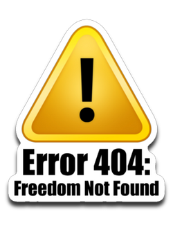 Error 404: Freedom Not Found Stickers
