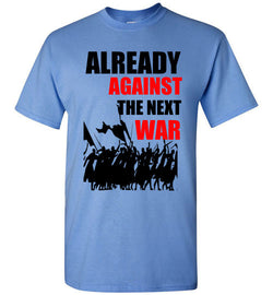 Already Against the Next War T-Shirt