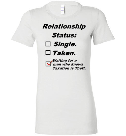 Relationship Status: Taxation is Theft Women's Fitted T-Shirt