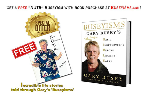 FREE NUTS Autographed Buseyism Photo with purchase of autographed BUSEYISMS BOOK