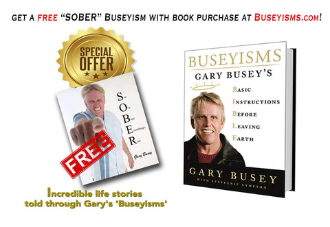 FREE SOBER Autographed Buseyism Photo with BUSEYISMS BOOK Purchase