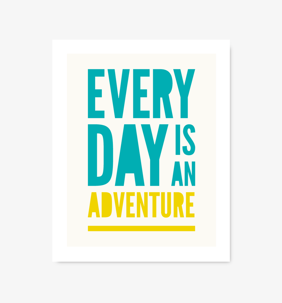Every Day Is An Adventure print - Art Prints - Graphic Anthology - Little A & Co.