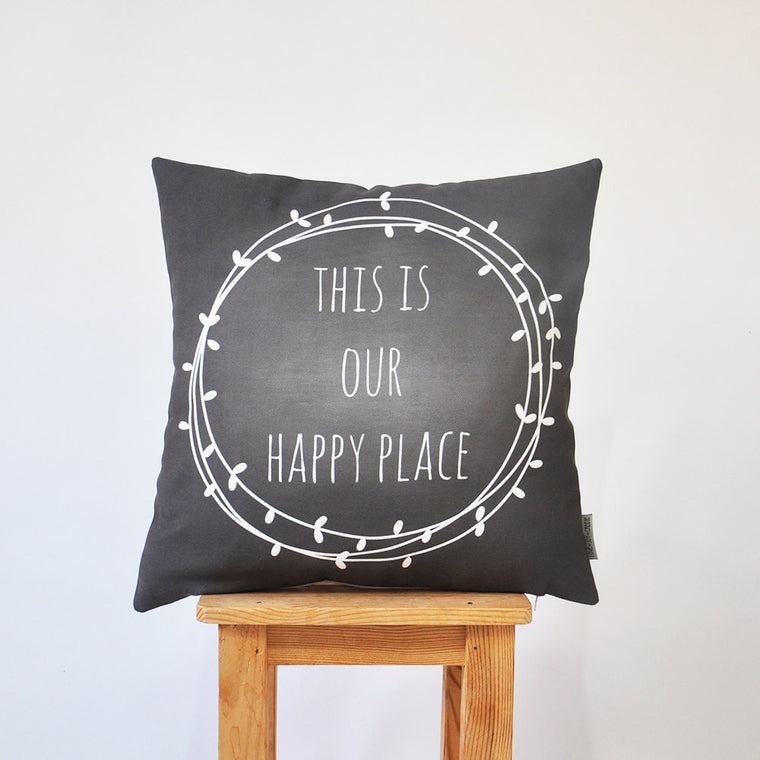 Modern Decorative Pillow Cover - This is Our Happy Place Design - Decorative Pillows - Love, Joy, Create - Little A & Co.
