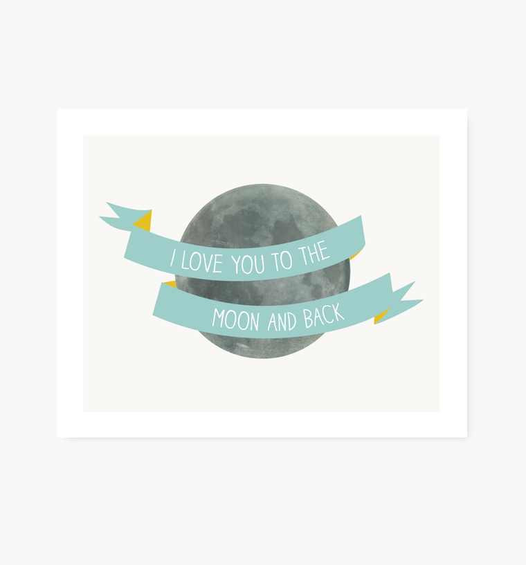 Love You to the Moon and Back print, blue - Art Prints - Graphic Anthology - Little A & Co.