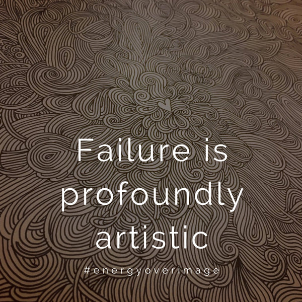 Failure is Artistic