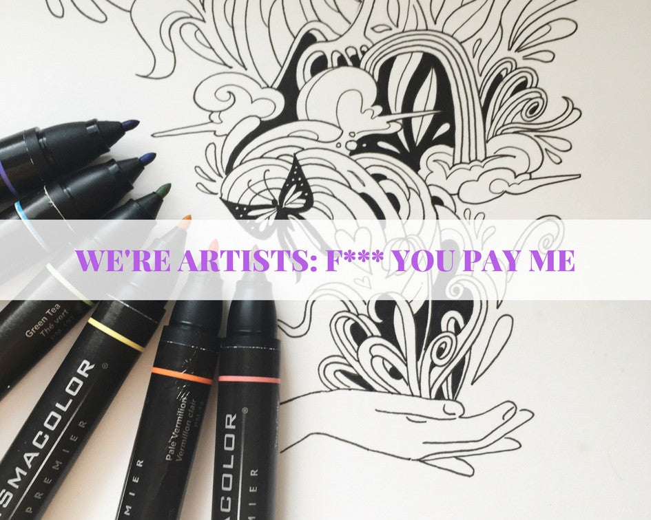We're Artists: F*** You Pay Me