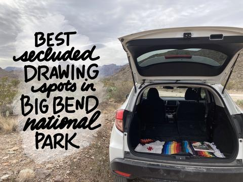 best-secluded-drawing-spots-in-big-bend-national-park