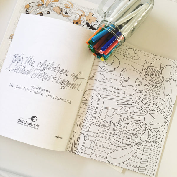 Becca Created Our Very First Dell Childrens Medical Center Coloring Book For Supporters Patients And Friends Of The Hospital