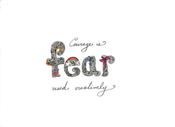 Courage is Fear Original - Borrelli Illustrations