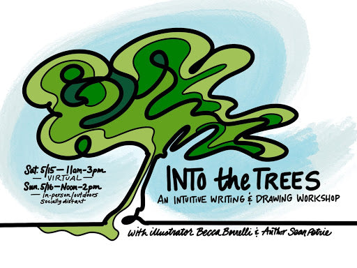Into-the-Trees-An-Intuitive-Writing-and-Drawing-Workshop-with-illustrator-Becca-Borrelli-and-Author-Sean-Petrie