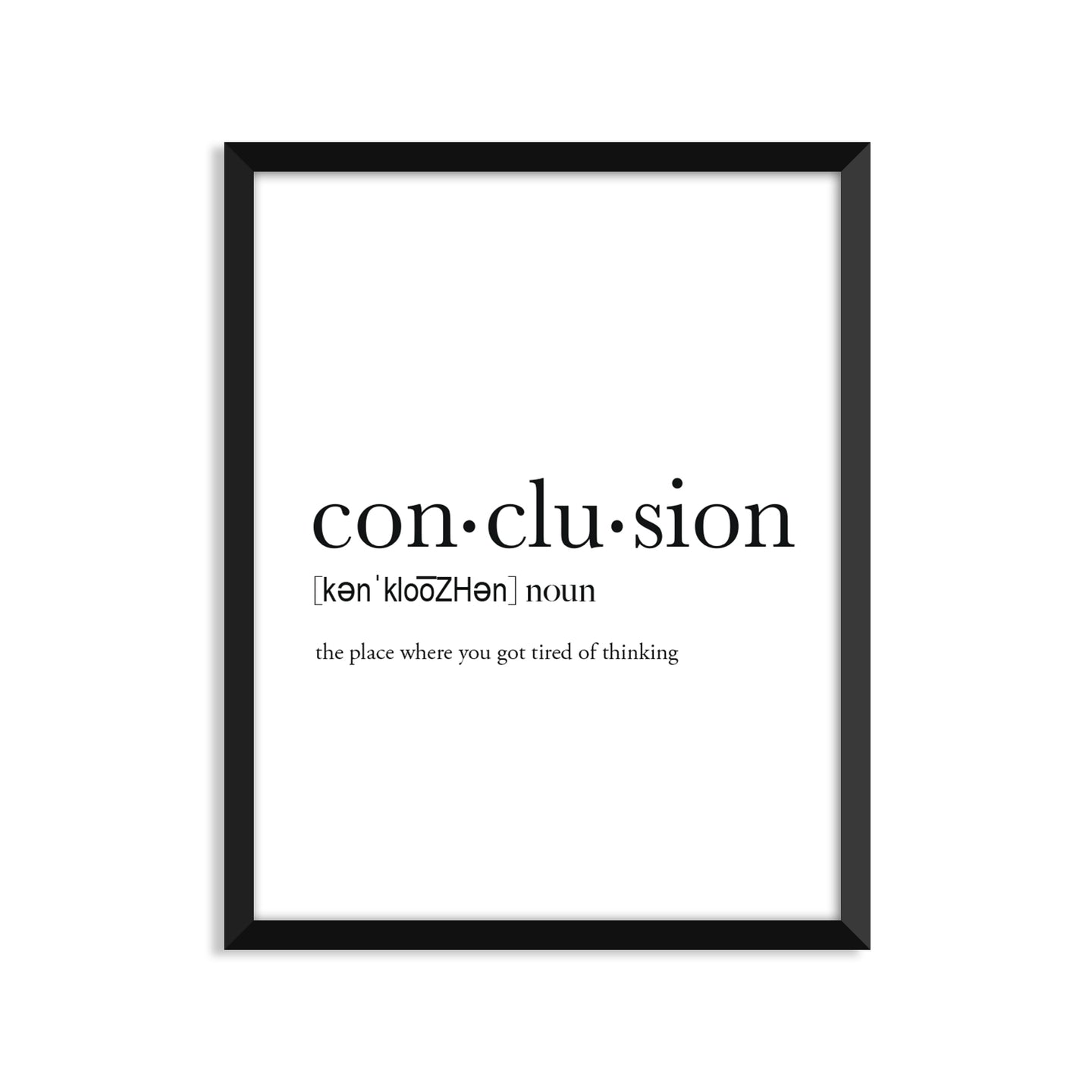 Conclusion Definition - Unframed Art Print Or Greeting Card