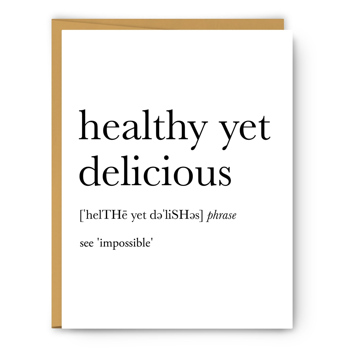 Healthy Yet Delicious Definition - Unframed Art Print Or Greeting Card