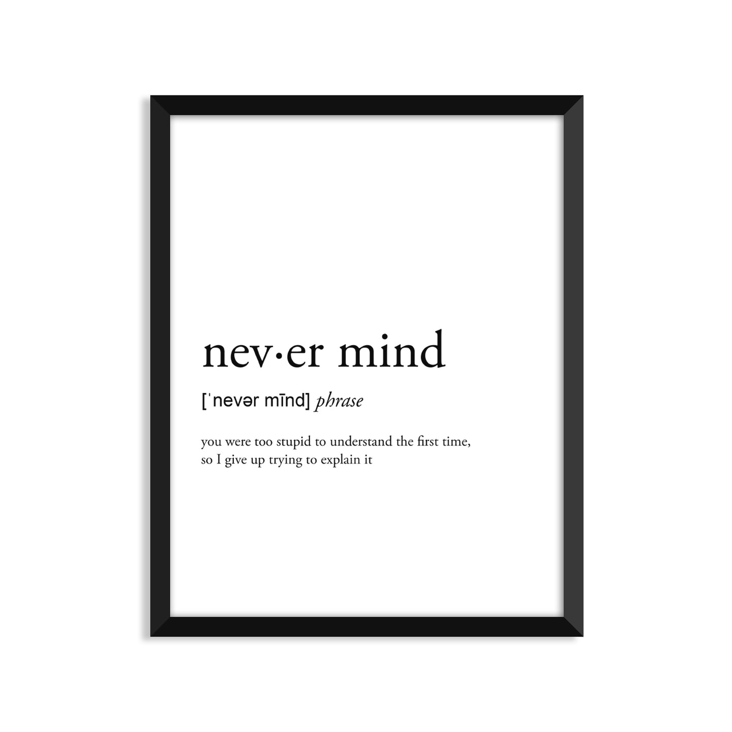 Never Mind definition art print or greeting card