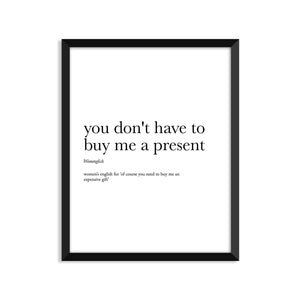 You Don'T Have To Buy Me A Present Definition - Unframed Art Print Or Greeting Card