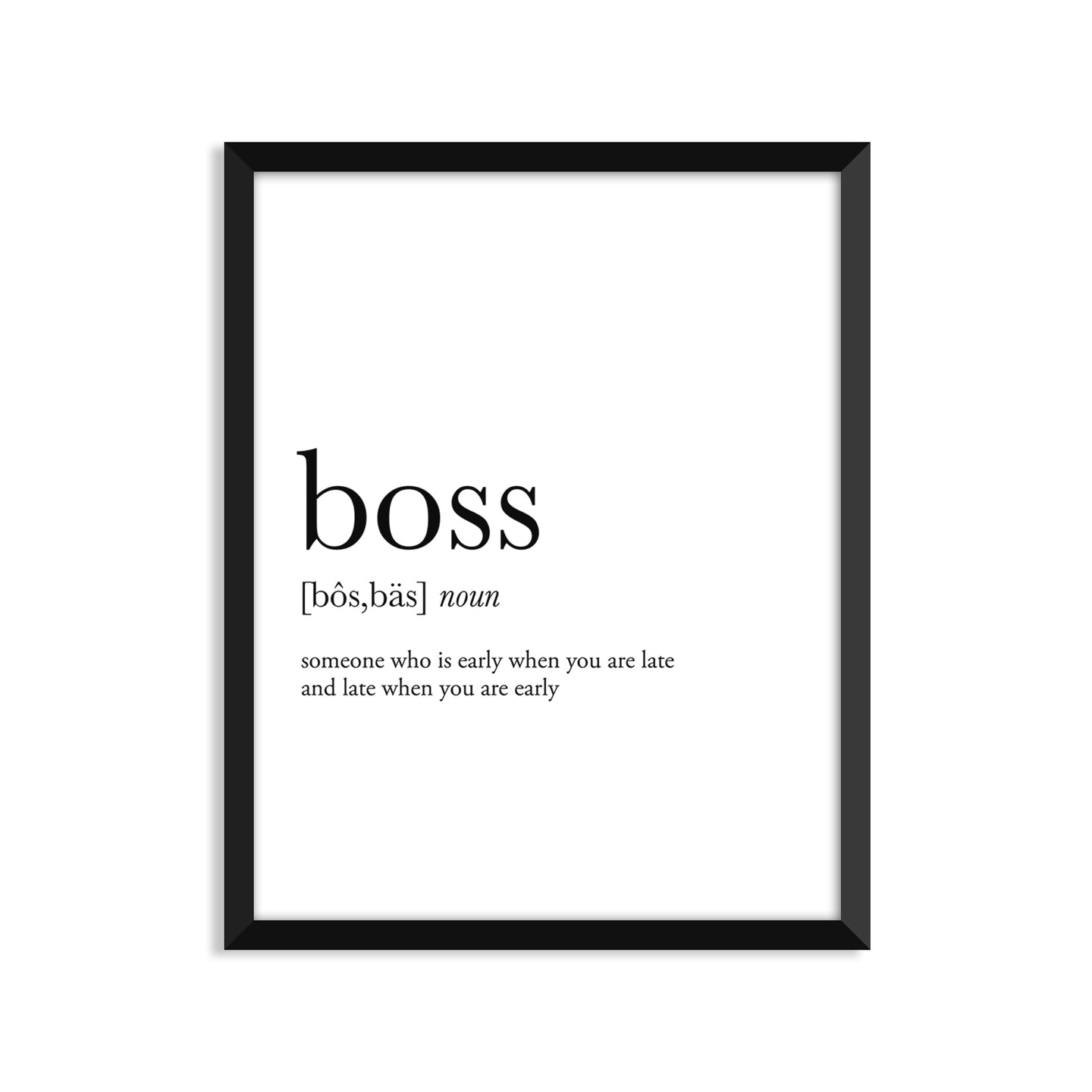 Boss  Definition - Unframed Art Print Or Greeting Card