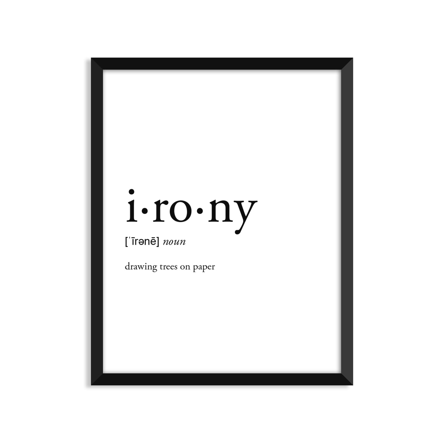 Irony Definition - Unframed Art Print Or Greeting Card