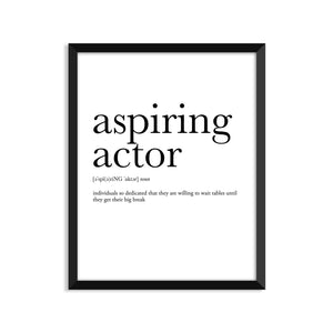 Aspiring Actor Definition - Unframed Art Print Or Greeting Card