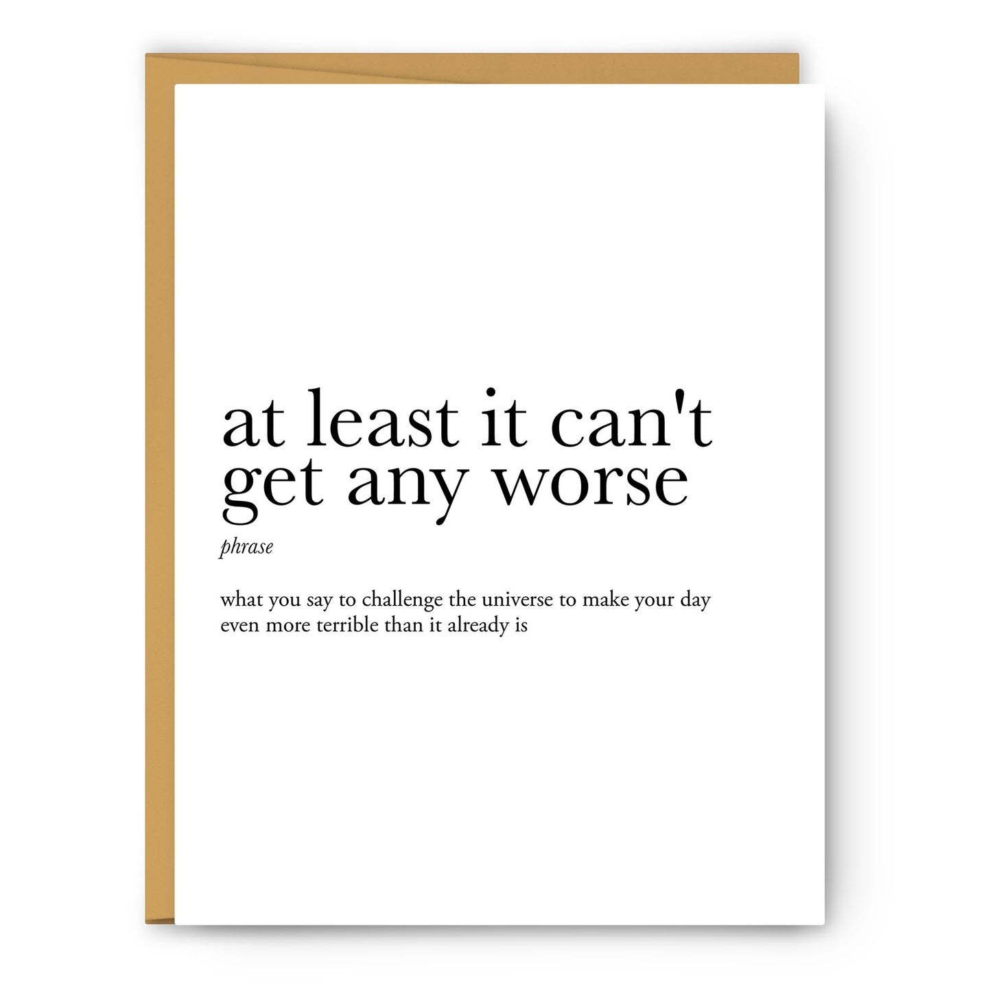 At Least It Can'T Get Any Worse Definition - Unframed Art Print Or Greeting Card